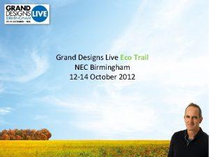 Grand Designs Live Eco Trail NEC Birmingham 12