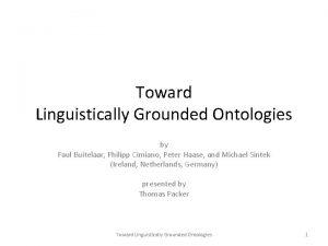 Toward Linguistically Grounded Ontologies by Paul Buitelaar Philipp
