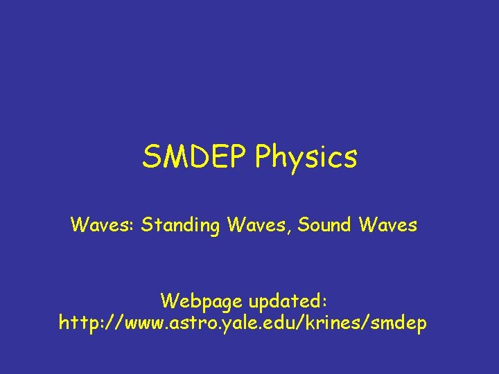 SMDEP Physics Waves Standing Waves Sound Waves Webpage