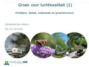 Groen voor luchtkwaliteit 1 Probleem beleid onderzoek en