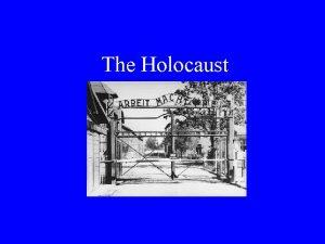The Holocaust Defining the Holocaust HOLOCAUST Heb shoah