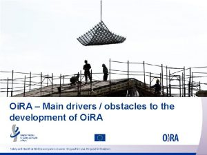 Oi RA Main drivers obstacles to the development