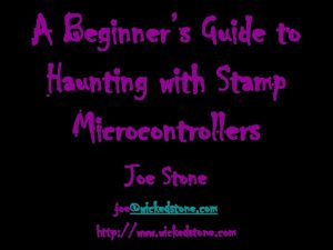 A Beginners Guide to Haunting with Stamp Microcontrollers