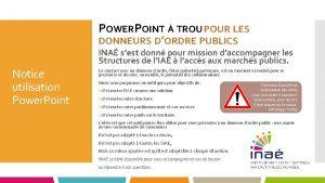 POWERPOINT TROU POUR LES DONNEURS DORDRE PUBLICS INA
