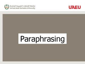 Paraphrasing What do you need to paraphrase Paraphrase