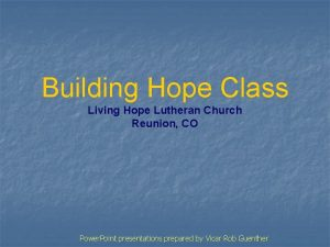 Building Hope Class Living Hope Lutheran Church Reunion