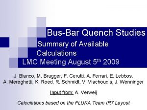 BusBar Quench Studies Summary of Available Calculations LMC