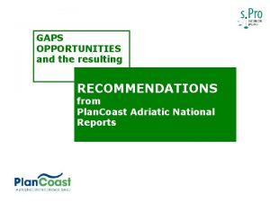 GAPS OPPORTUNITIES and the resulting RECOMMENDATIONS from Plan