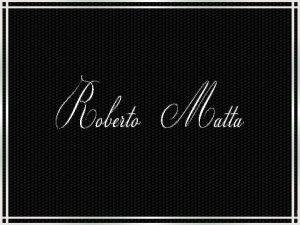 Roberto Sebastin Antonio Matta Echaurren conhecido como Roberto