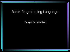 Batak Programming Language Design Perspective Programming language Extreme