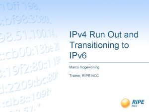 IPv 4 Run Out and Transitioning to IPv