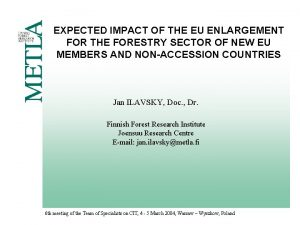 EXPECTED IMPACT OF THE EU ENLARGEMENT FOR THE