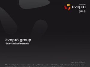 evopro group Selected references Internal use only Confidential
