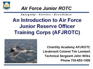 Air Force Junior ROTC Integrity Service Excellence An