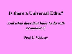 Is there a Universal Ethic And what does
