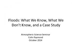 Floods What We Know What We Dont Know