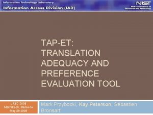 TAPET TRANSLATION ADEQUACY AND PREFERENCE EVALUATION TOOL LREC