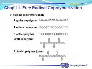 Spring 2007 Chap 11 Free Radical Copolymerization Radical