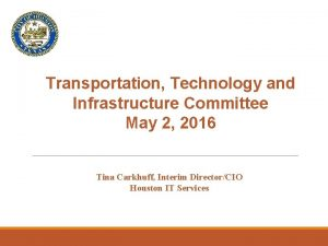 Transportation Technology and Infrastructure Committee May 2 2016