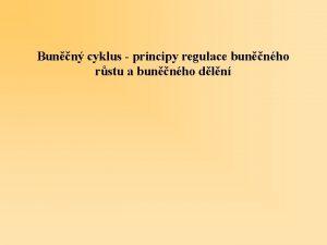 Bunn cyklus principy regulace bunnho rstu a bunnho