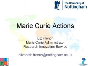 Marie Curie Actions Liz French Marie Curie Administrator