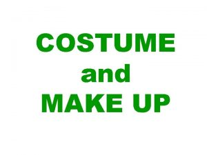COSTUME and MAKE UP costume Costume which reflects
