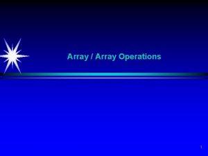Array Array Operations 1 Single variables Read the