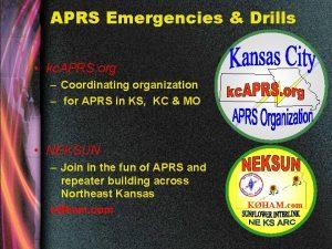 APRS Emergencies Drills kc APRS org Coordinating organization