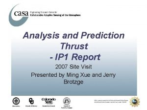 Analysis and Prediction Thrust IP 1 Report 2007