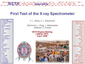 NSTX Supported by First Test of the Xray