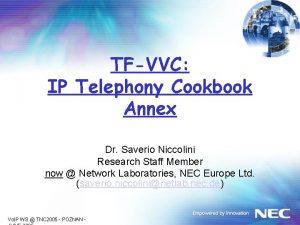 TFVVC IP Telephony Cookbook Annex Dr Saverio Niccolini