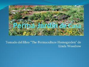 PermaJardn de Casa Tomado del libro The Permaculture