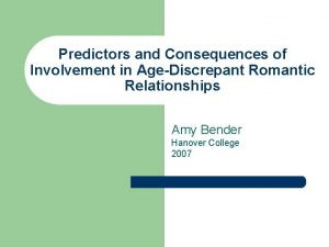 Predictors and Consequences of Involvement in AgeDiscrepant Romantic