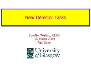 Near Detector Tasks Euro Nu Meeting CERN 26