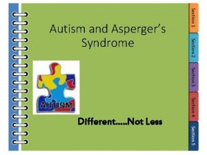 Autism and Aspergers Syndrome Different Not Less Autism