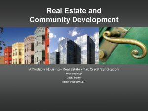 Real Estate and Community Development Affordable Housing Real