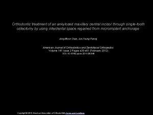 Orthodontic treatment of an ankylosed maxillary central incisor