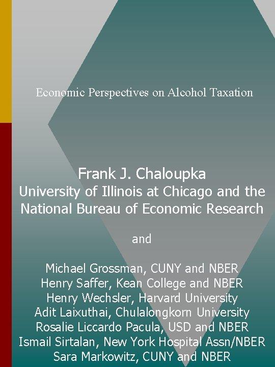 Economic Perspectives on Alcohol Taxation Frank J Chaloupka