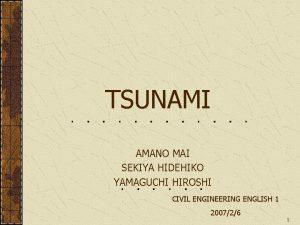 TSUNAMI AMANO MAI SEKIYA HIDEHIKO YAMAGUCHI HIROSHI CIVIL