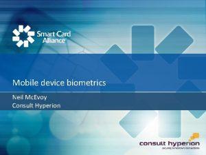 Mobile device biometrics Neil Mc Evoy Consult Hyperion