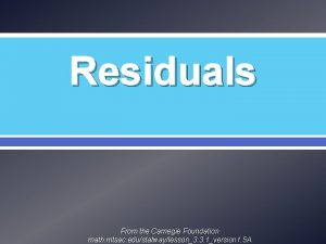 Residuals From the Carnegie Foundation math mtsac edustatwaylesson3