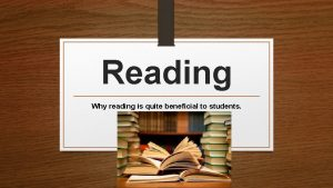 Reading Why reading is quite beneficial to students