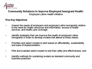 Community Solutions to Improve Employed Immigrant Health Employed