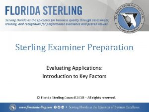 Sterling Examiner Preparation Evaluating Applications Introduction to Key