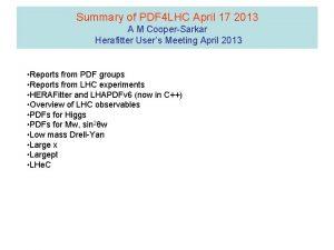 Summary of PDF 4 LHC April 17 2013