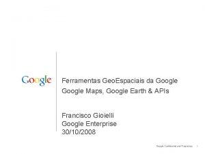 Ferramentas Geo Espaciais da Google Maps Google Earth
