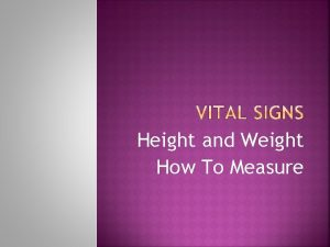Height and Weight How To Measure Mechanical Physician
