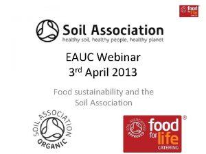 EAUC Webinar 3 rd April 2013 Food sustainability