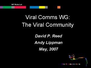 Viral Comms WG The Viral Community David P