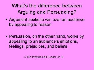 Whats the difference between Arguing and Persuading Argument